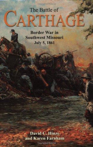 Battle of Carthage, The: Border War in Southwest Missouri, July 5, 1861