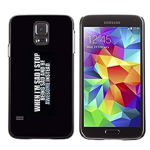 KOKO CASE / Samsung Galaxy S5 SM-G900 / triste ser impresionante auto cita inspiradora / Delgado Negro Plástico caso cubierta Shell Armor Funda Case Cover
