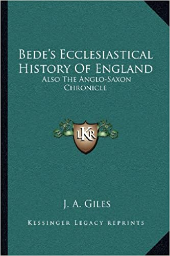 Bede's Ecclesiastical History Of England: Also The Anglo-Saxon Chronicle