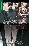 img - for C mo orar por los hijos prodigos // Praying Prodigals Home (Spanish Edition) book / textbook / text book