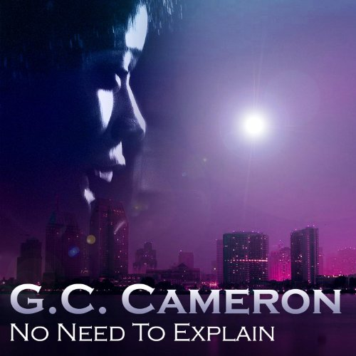 No Need Song Dj Punjab: No Need To Explain By G. C. Cameron On Amazon Music