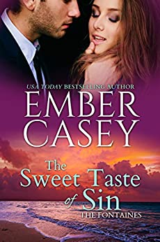 The Sweet Taste of Sin (The Fontaines Book 1) by [Casey, Ember]