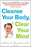 Cleanse Your Body, Clear Your Mind, Jeffrey Morrison, 1594630763