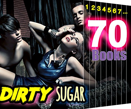 MMF: Dirty Sugar: 70 Books ULTIMATE Collection: Naughty Girls Satisfy Their Lust
