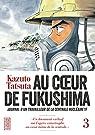 Au coeur de Fukushima, tome 3 par Tatsuta