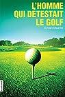 L'homme qui détestait le golf par Meunier