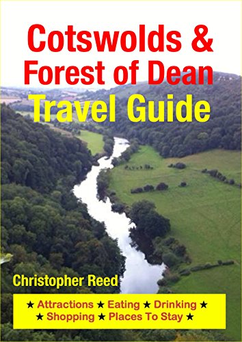 Cotswolds & Forest of Dean Travel Guide: Attractions, Eating, Drinking, Shopping & Places To - Hours Oxford Valley