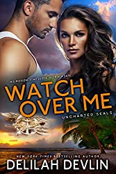 Watch Over Me: A Military Romance (Uncharted SEALs Book 1) (English Edition)