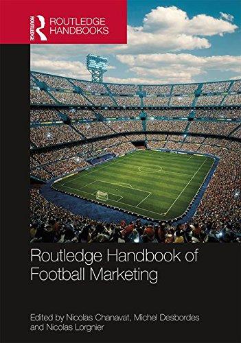 Routledge Handbook of Football Marketing (Routledge International Handbooks)