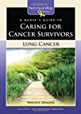 A Nurse's Guide to Caring for Cancer Survivors, Lisa Kennedy Sheldon and Wendye DiSalvo, 0763772607