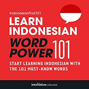 Learn Indonesian - Word Power 101 Audiobook