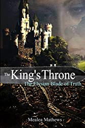 The King's Throne: The Elysian Blade of Truth (Volume 1)