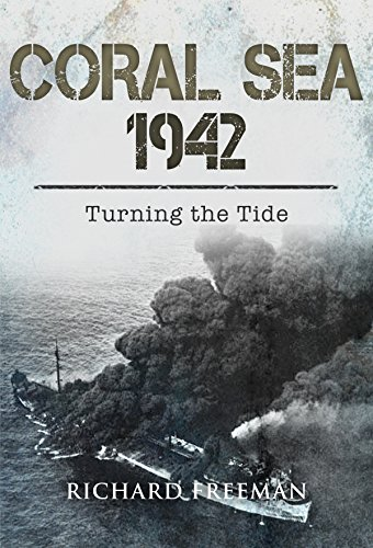 Coral Sea 1942: Turning the Tide (Coral Of Sea The)