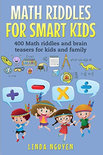 Math Riddles For Smart Kids: 400 Math riddles and brain teasers for kids and family -