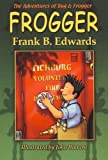 Frogger, Frank B. Edwards, 189432319X