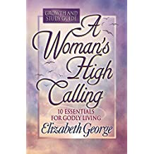 A Woman's High Calling Growth Study Guide