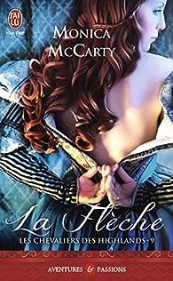 Les chevaliers des Highlands, tome 9 : La Flèche par Monica McCarty