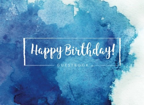 Happy Birthday Guest Book: Birthday Party Guest Sign in Book (Guest Books For Parties)