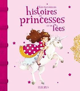 Les plus belles histoires de princesses et de fées, Collectif