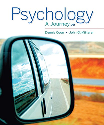 Coon/Mitterer's Psychology: A Journey, 5th Edition plus 4-months instant access to MindTapTM Psychology. Pdf