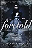 Foretold, , 0385741308