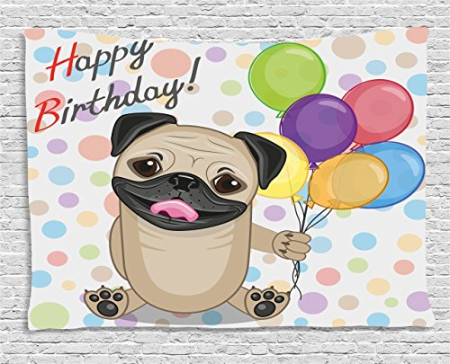Birthday Decorations for Kids Tapestry by Ambesonne, Animal Cute Dog Smiling Pug with Party Balloons Greeting Card, Wall Hanging for Bedroom Living Room Dorm, 80 W X 60 L Inches, Multicolor