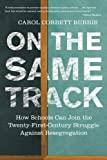 On the Same Track: How Schools Can Join the Twenty-First-Century Struggle against Resegregation (Race, Education, and Democracy)