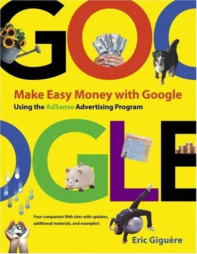 Make Easy Money with Google: Using the AdSense Advertising Program Visual Quickstart Guides: Amazon.es: Eric Giguere: Libros en idiomas extranjeros