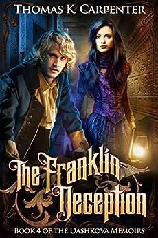 The Franklin Deception (The Dashkova Memoirs Book 4) by [Carpenter, Thomas K.]