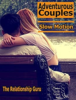 Slow Motion: Adventurous Couples by [Guru, The Relationship]