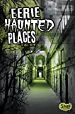 Eerie Haunted Places, Molly Kolpin, 1429699809