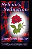 Selena's Seduction, Jewelann Butler, 1587492172