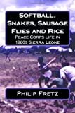 Softball, Snakes, Sausage Flies and Rice: Peace Corps Experience in 1960s Sierra Leone
