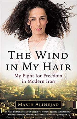 325d945f9e7a Amazon.com  The Wind in My Hair  My Fight for Freedom in Modern Iran  (9780316548915)  Masih Alinejad  Books