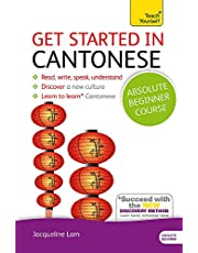 Get Started in Cantonese Absolute Beginner Course: The essential introduction to reading, writing, speaking and understanding a new language