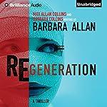 Regeneration | Barbara Allan,Max Allan Collins,Barbara Collins