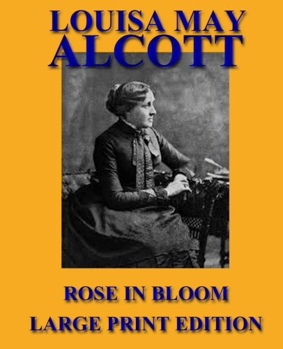 Rose in Bloom - Large Print Edition (Eight Cousins) PDF