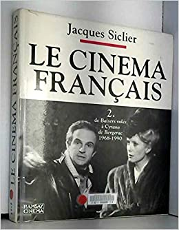 Amazon.fr - LE CINEMA FRANCAIS. Tome 2 - Siclier, Jacques - Livres
