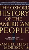 The Oxford History of the American People, Vol. 1: Prehistory to 1789