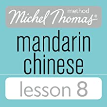 Michel Thomas Beginner Mandarin Chinese Lesson 8 Audiobook by Harold Goodman Narrated by Harold Goodman