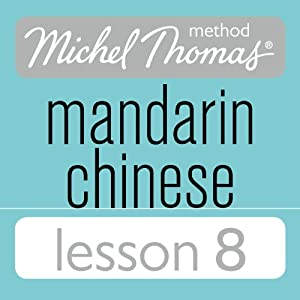 Michel Thomas Beginner Mandarin Chinese Lesson 8 Audiobook