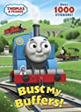 img - for [ Thomas & Friends: Bust My Buffers! (Thomas & Friends (Paperback)) By Durk, Jim ( Author ) Paperback 2014 ] book / textbook / text book