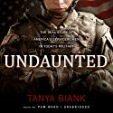 Undaunted: The Real Story of America's Servicewomen in Today's Military Audiobook by Tanya Biank Narrated by Pam Ward