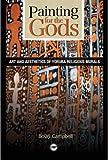 Painting for the Gods: Art & Aesthetics of Yoruba Religious Murals