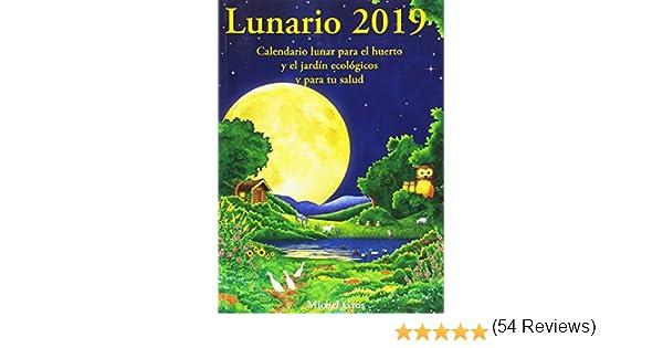 Lunario 2019: Calendario lunar para el huerto y el jardín ...