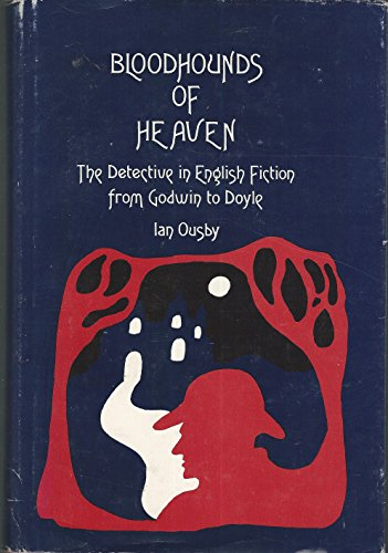 Bloodhounds of Heaven: The Detective in English Fiction from Godwin to Doyle