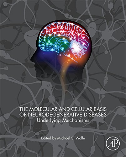 The Molecular And Cellular Basis Of Neurodegenerative Diseases  Underlying Mechanisms