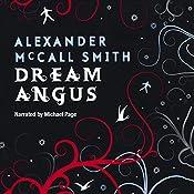 Dream Angus: The Celtic God of Dreams | Alexander McCall Smith