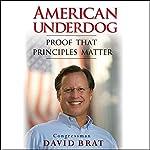 American Underdog: Proof That Principles Matter | David Brat