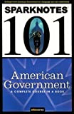 SparkNotes 101 American Government, , 1411405161